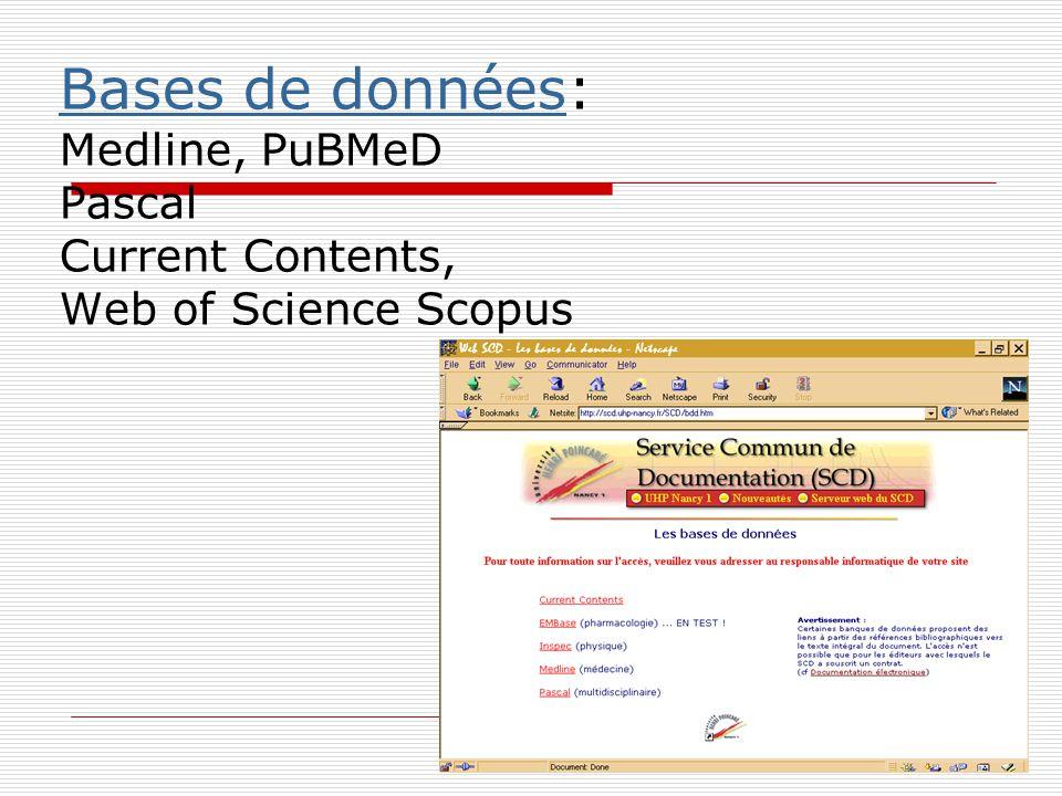 Bases de donnéesBases de données: Medline, PuBMeD Pascal Current Contents, Web of Science Scopus