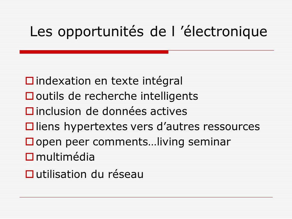 Les opportunités de l électronique indexation en texte intégral outils de recherche intelligents inclusion de données actives liens hypertextes vers d
