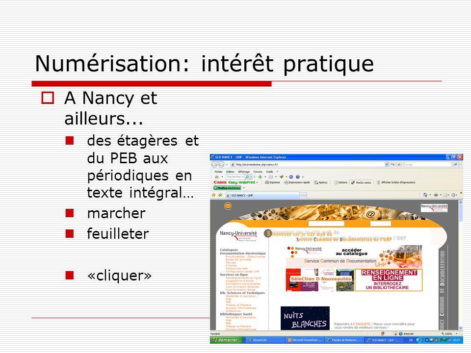 Numérisation: intérêt pratique A Nancy et ailleurs... des étagères et du PEB aux périodiques en texte intégral… marcher feuilleter «cliquer»