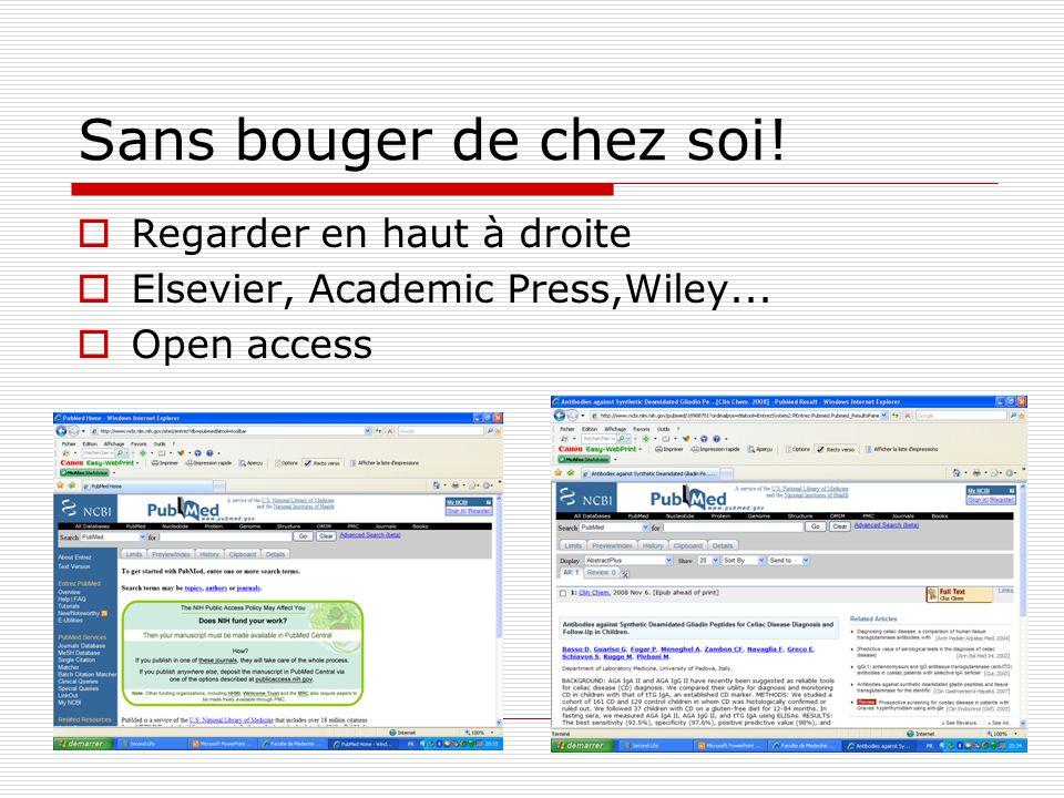 Sans bouger de chez soi! Regarder en haut à droite Elsevier, Academic Press,Wiley... Open access