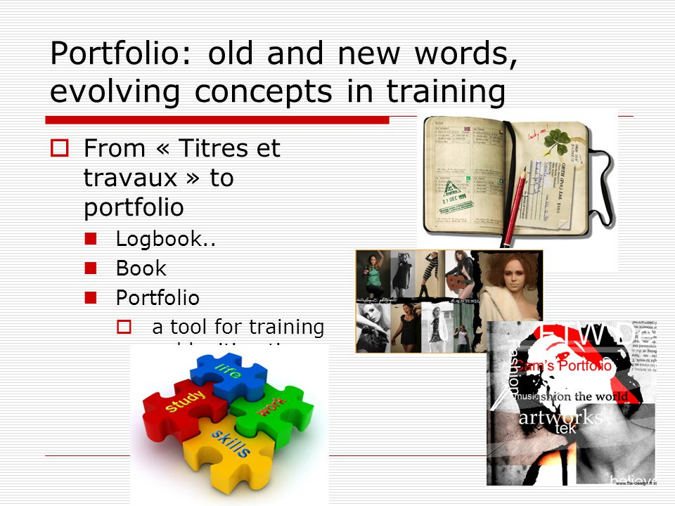 Portfolio: old and new words, evolving concepts in training From « Titres et travaux » to portfolio Logbook.. Book Portfolio a tool for training and l
