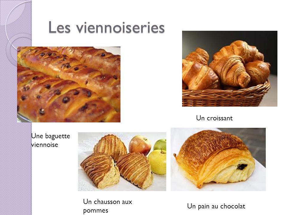 Les viennoiseries Une baguette viennoise Un pain au chocolat Un croissant Un chausson aux pommes
