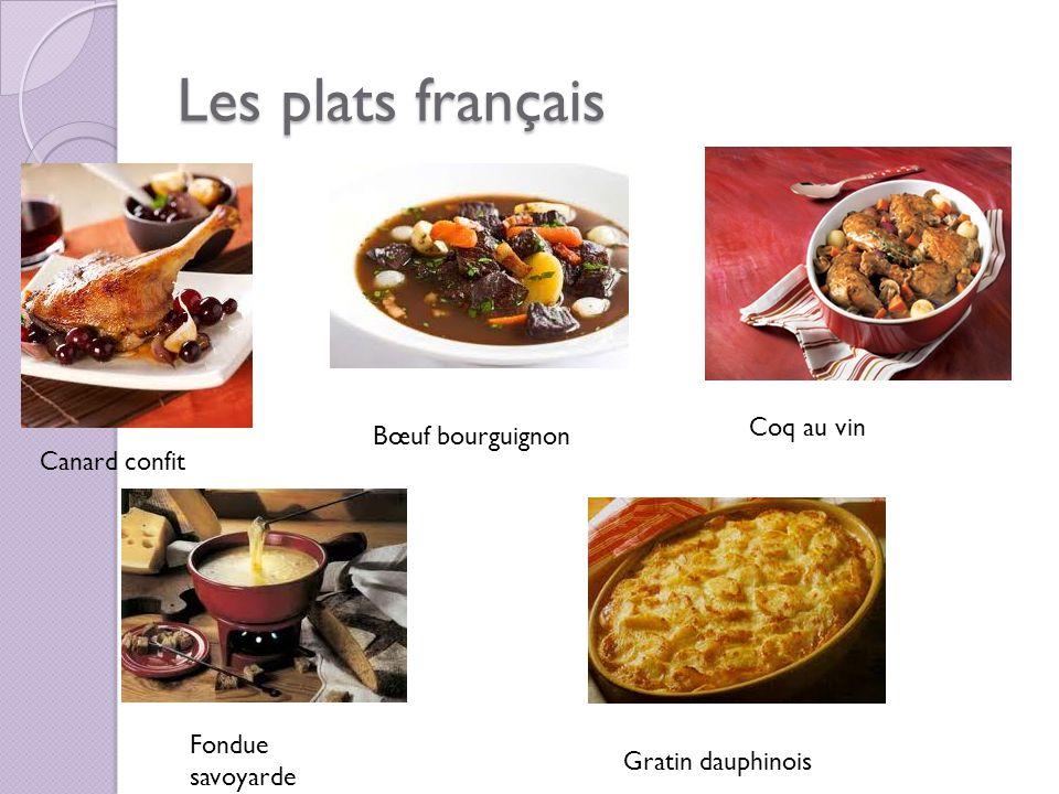 Les plats français Bœuf bourguignon Canard confit Coq au vin Fondue savoyarde Gratin dauphinois