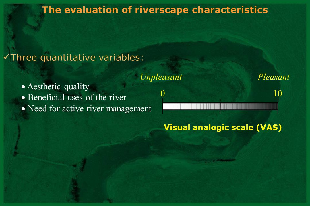 CNRS - UMR 5600 The evaluation of riverscape characteristics Three quantitative variables: Aesthetic quality Beneficial uses of the river Need for act