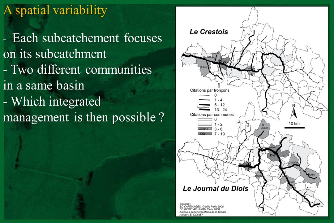 CNRS - UMR 5600 A spatial variability - Each subcatchement focuses on its subcatchment - Two different communities in a same basin - Which integrated