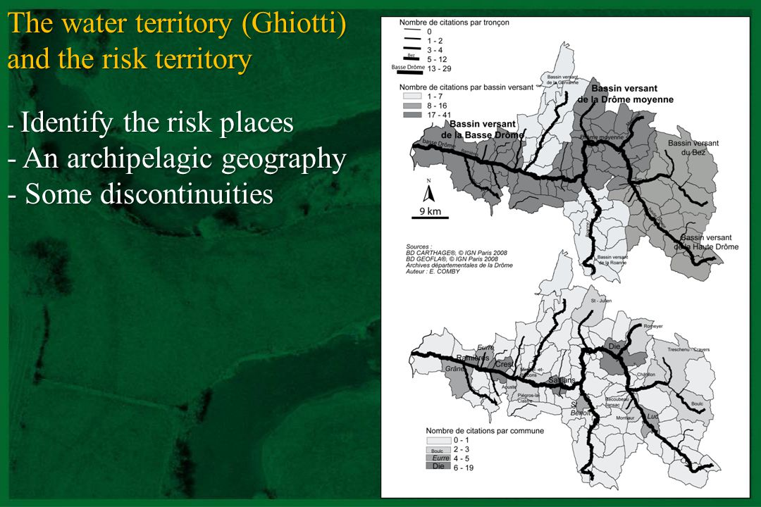 CNRS - UMR 5600 The water territory (Ghiotti) and the risk territory - Identify the risk places - An archipelagic geography - Some discontinuities