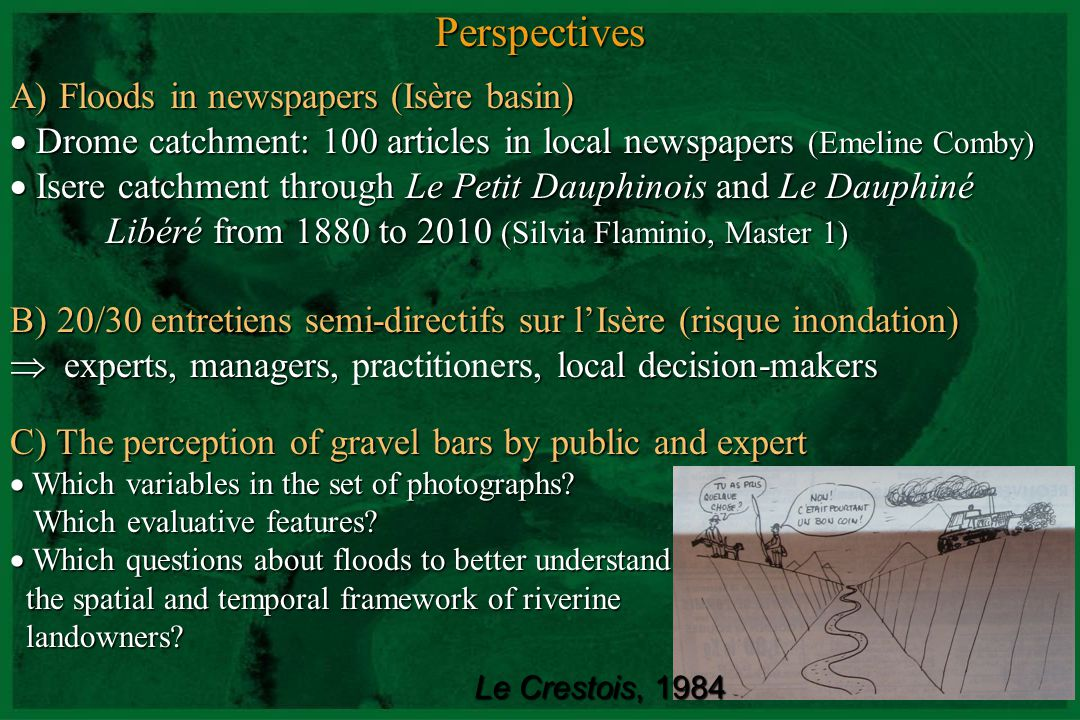 CNRS - UMR 5600Perspectives A) Floods in newspapers (Isère basin) Drome catchment: 100 articles in local newspapers (Emeline Comby) Drome catchment: 1