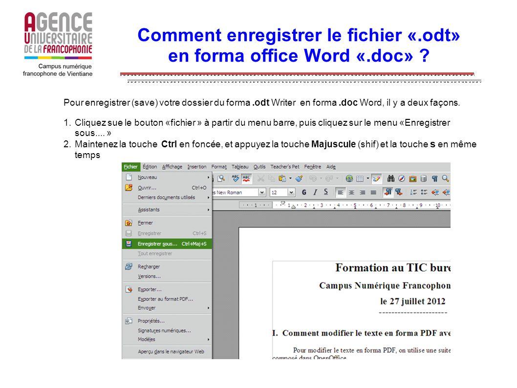 Vous verrez un tableau du menu barre qui vous permet de changer le type de votre dossier et de ranger votre dossier, puis dans le champs « Nom » ou « File name » vous saisissez le nom du dossier et dans le champs « type de fichier » ou «Save as type » vous choisissez dans la liste «Microsoft Word 97/2000/XP (.doc)» Comment enregistrer le fichier «.odt» en forma office Word «.doc» ?