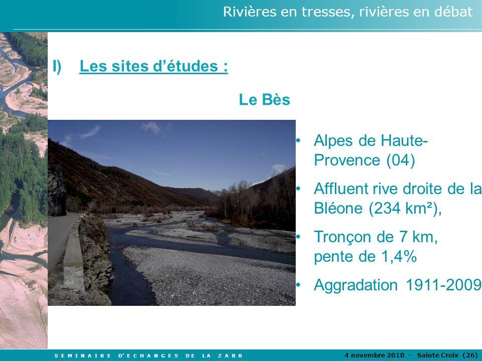 S E M I N A I R E D E C H A N G E S D E L A Z A B R 4 novembre 2010 - Sainte Croix (26 ) Rivières en tresses, rivières en débat Alpes de Haute- Proven