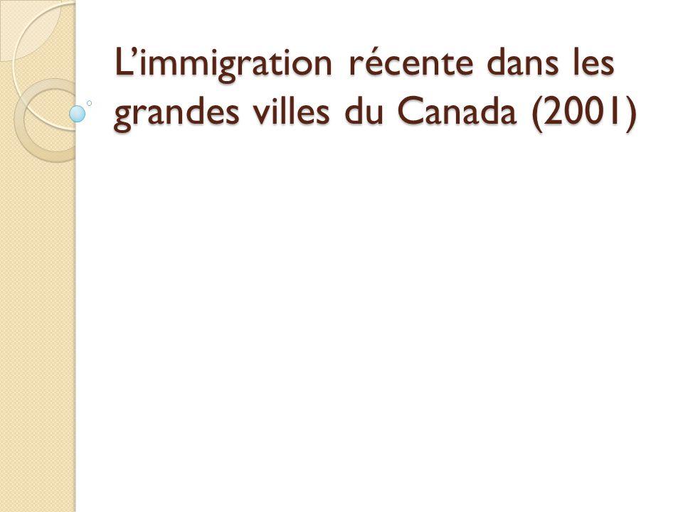 Limmigration récente dans les grandes villes du Canada (2001)