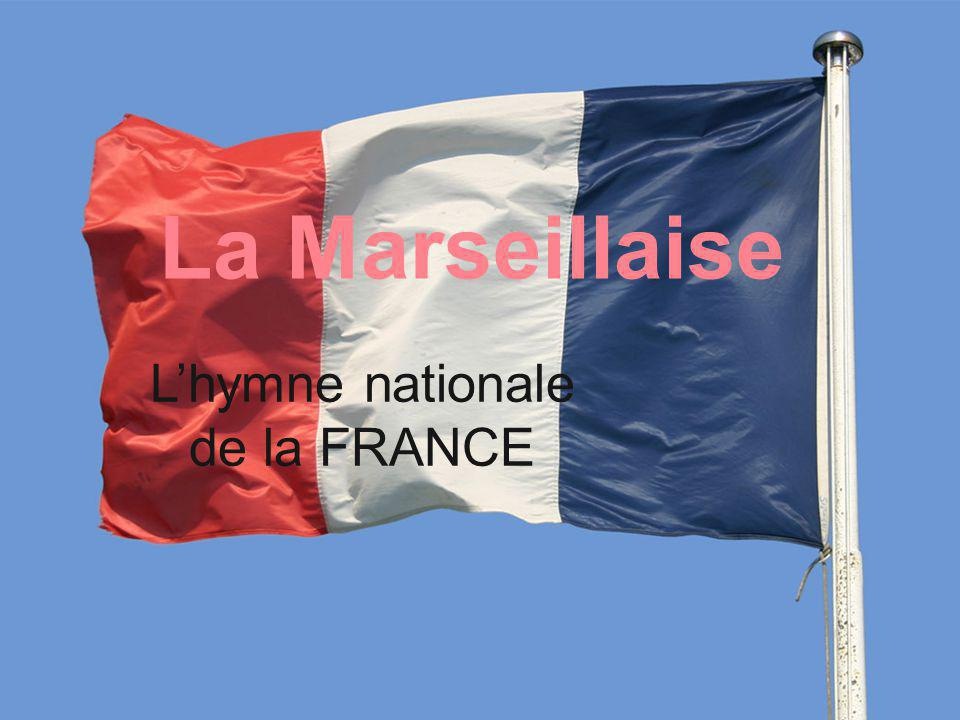 La Marseillaise Lhymne nationale de la FRANCE