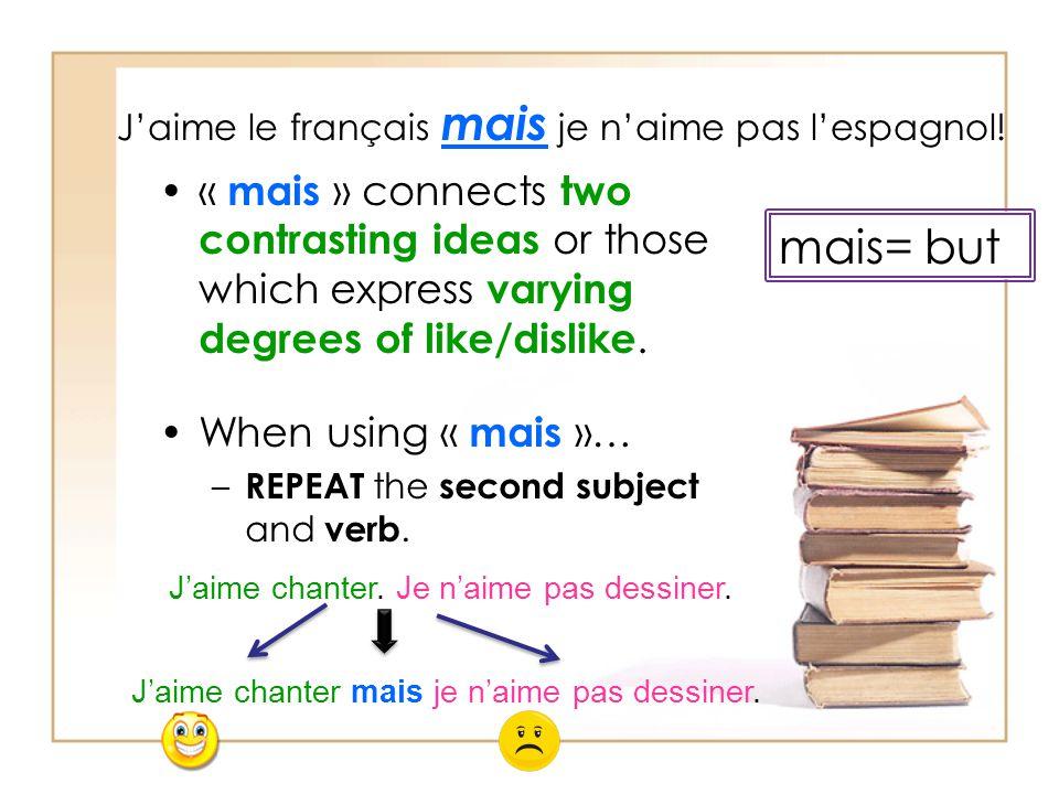 Jaime le français mais je naime pas lespagnol.
