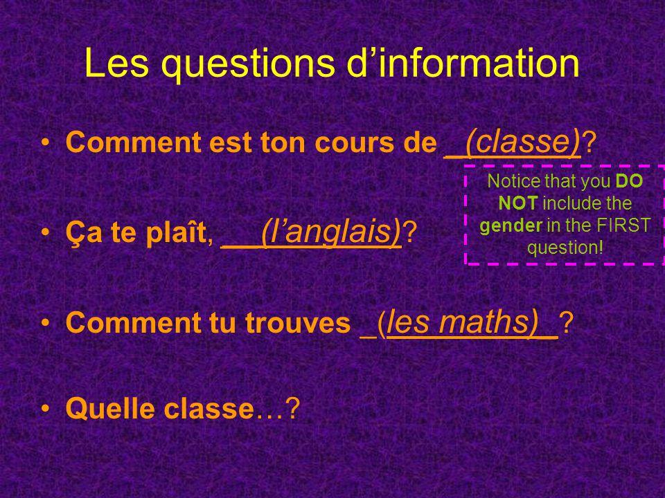 Les questions dinformation Comment est ton cours de _(classe) .