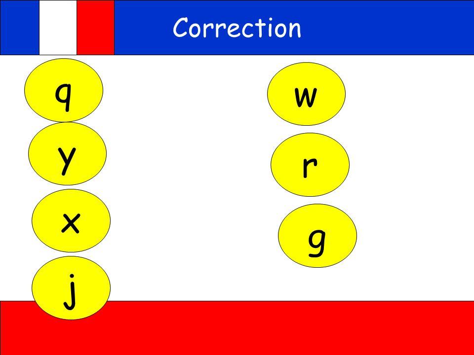 q y x w r g Correction j