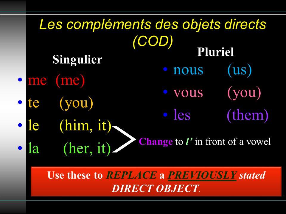A direct object pronoun follows the verb.Where are .