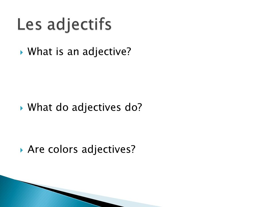 What is an adjective What do adjectives do Are colors adjectives