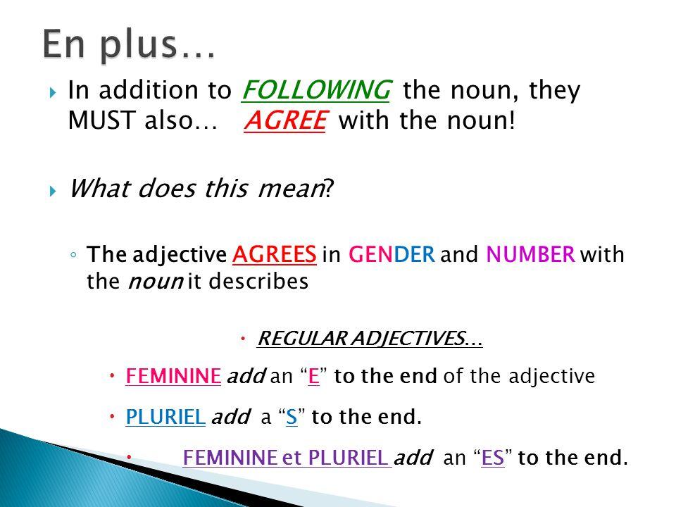 Thus… if a noun is… MASCULINE the adjective is also masculine… Le garçon est petit.