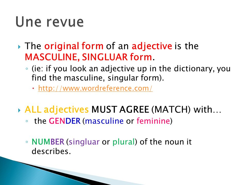 The original form of an adjective is the MASCULINE, SINGLUAR form.