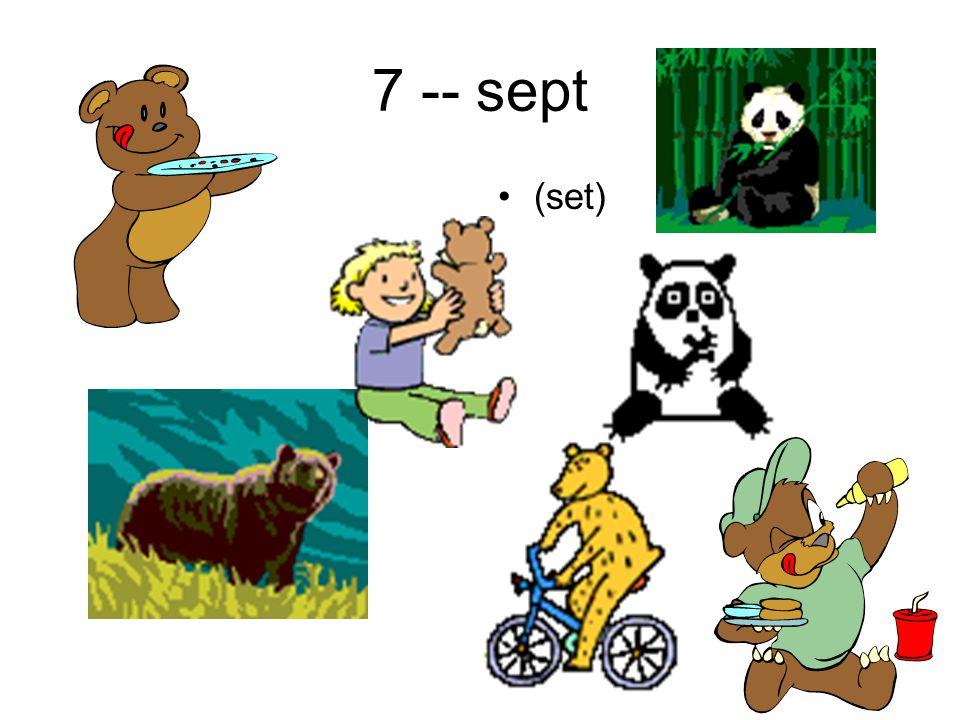 7 -- sept (set)
