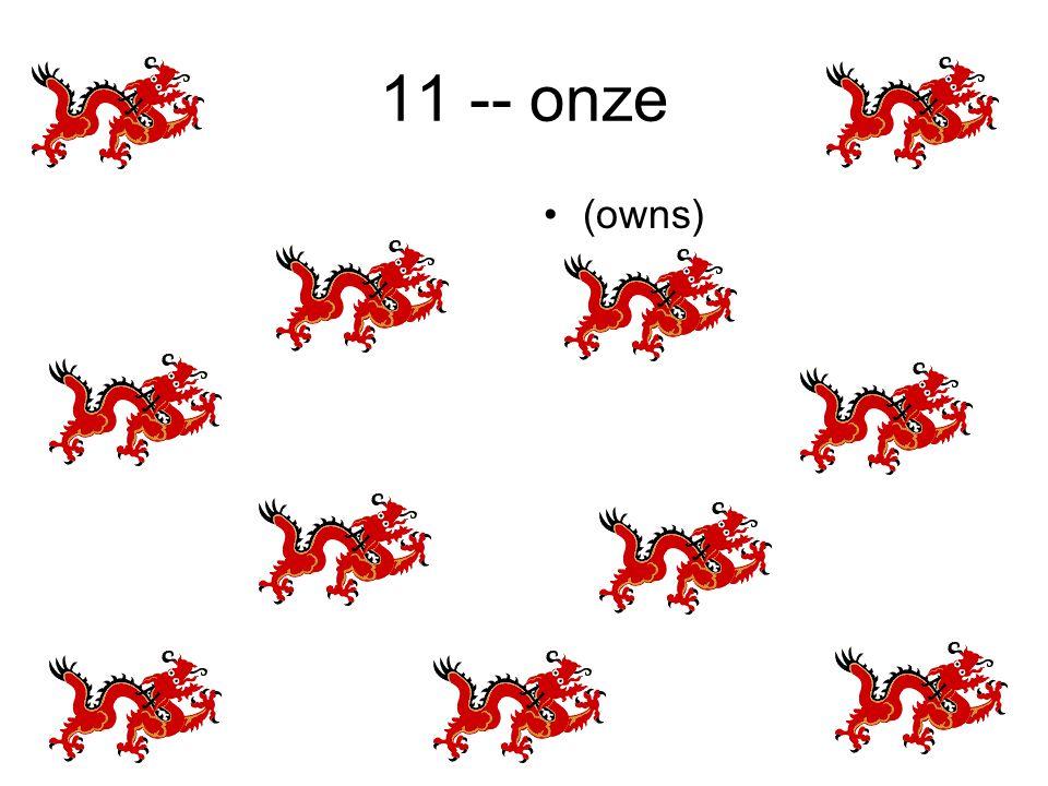 11 -- onze (owns)