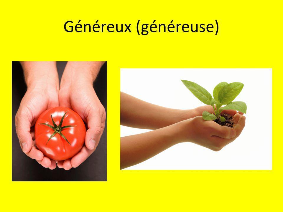 Généreux (généreuse)