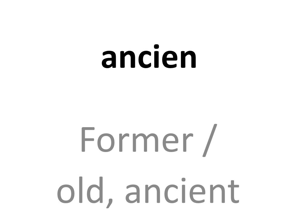 ancien Former / old, ancient