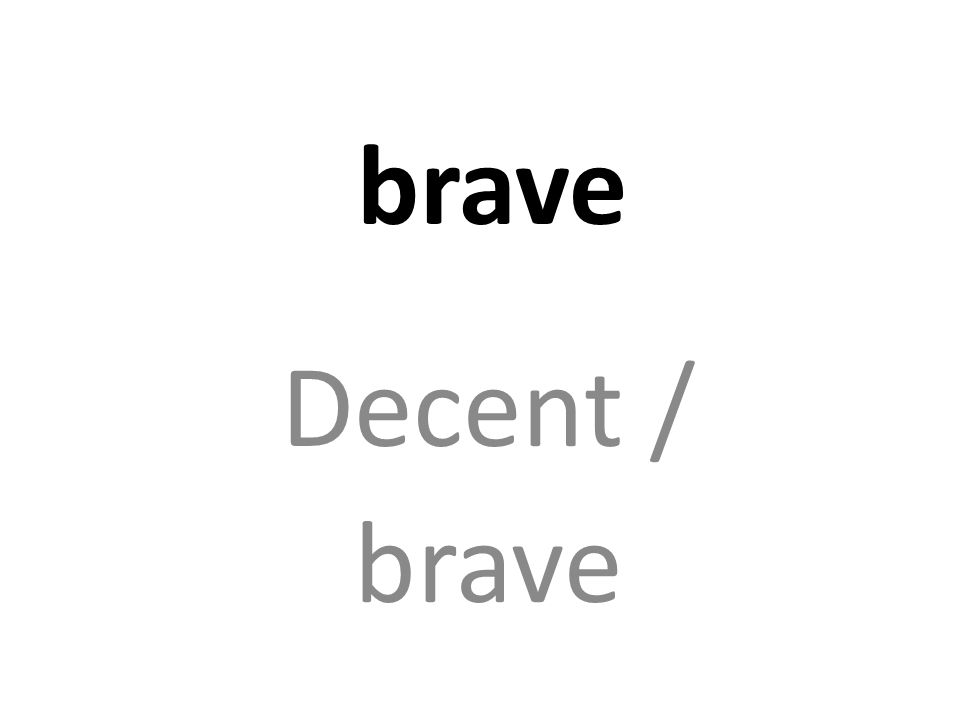 brave Decent / brave