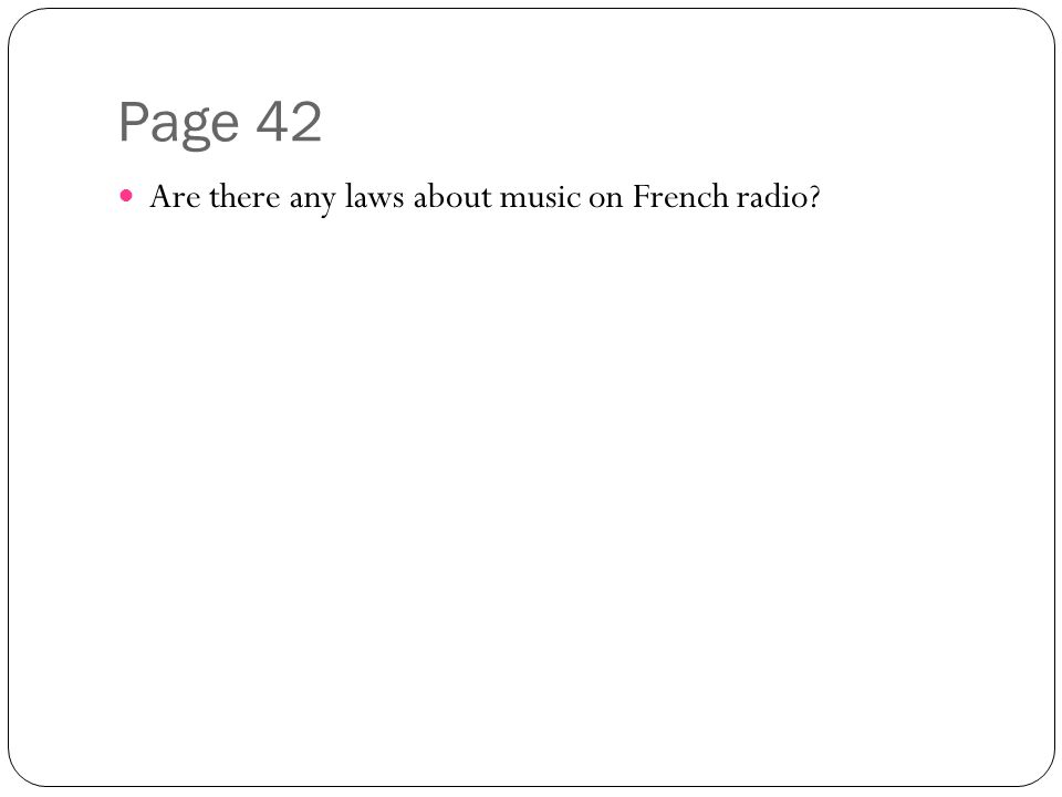 Page 42 Are there any laws about music on French radio?