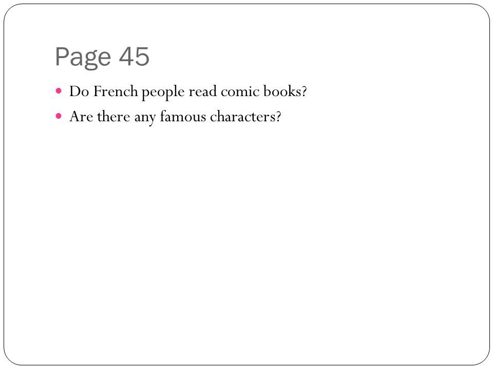 Page 45 Do French people read comic books? Are there any famous characters?