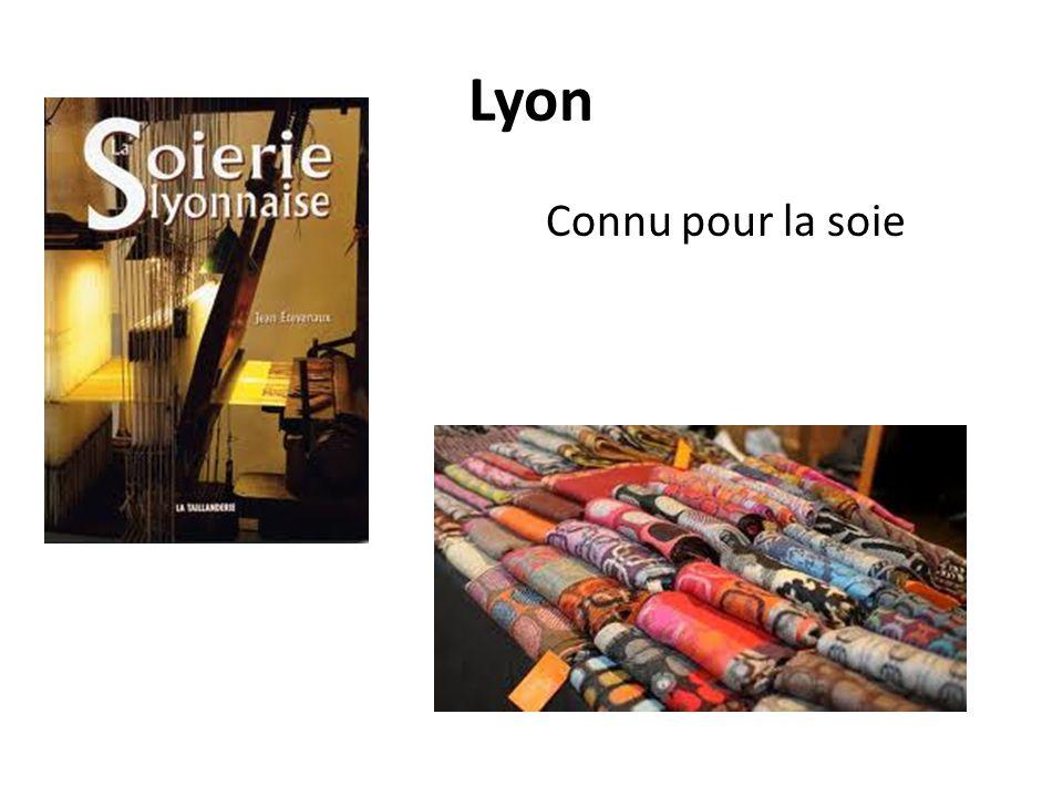 Lyon Connu pour la soie