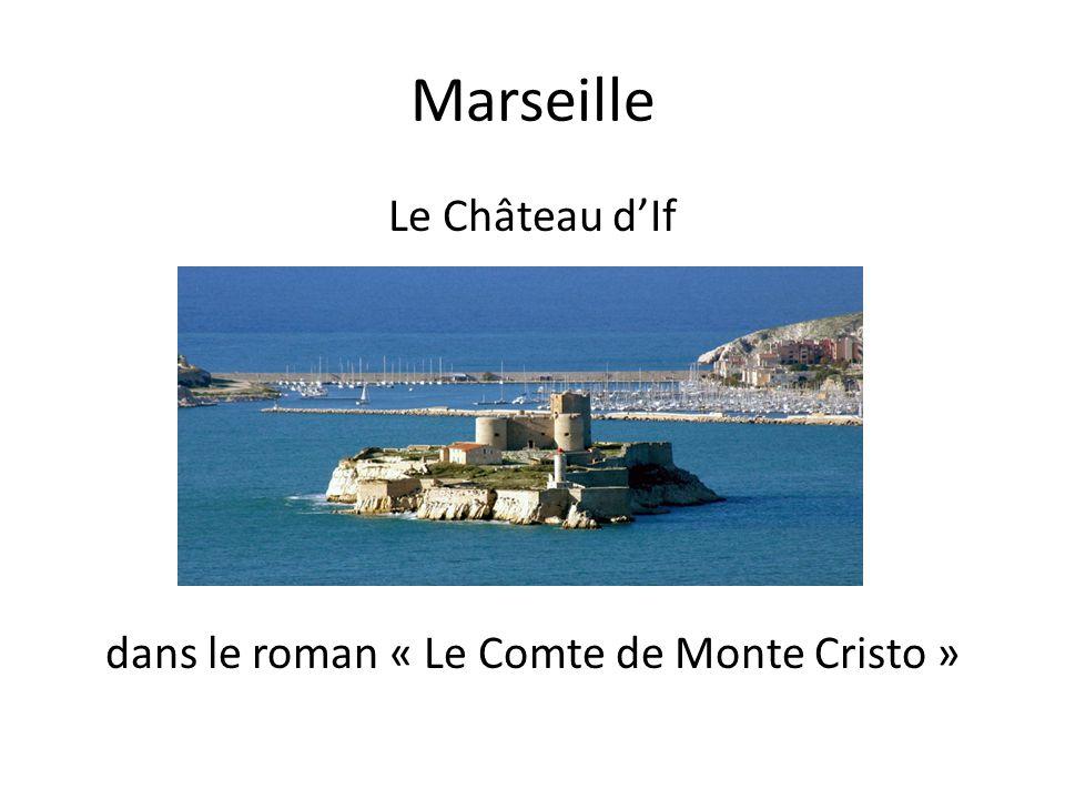 Marseille Le Château dIf dans le roman « Le Comte de Monte Cristo »