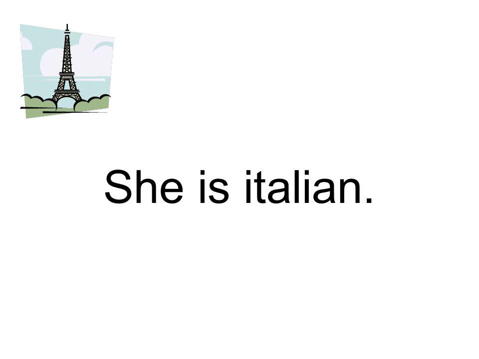 She is italian.