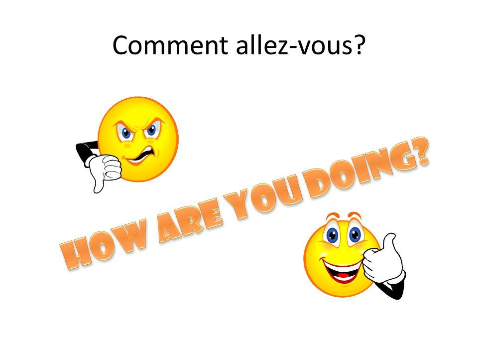 Comment allez-vous?
