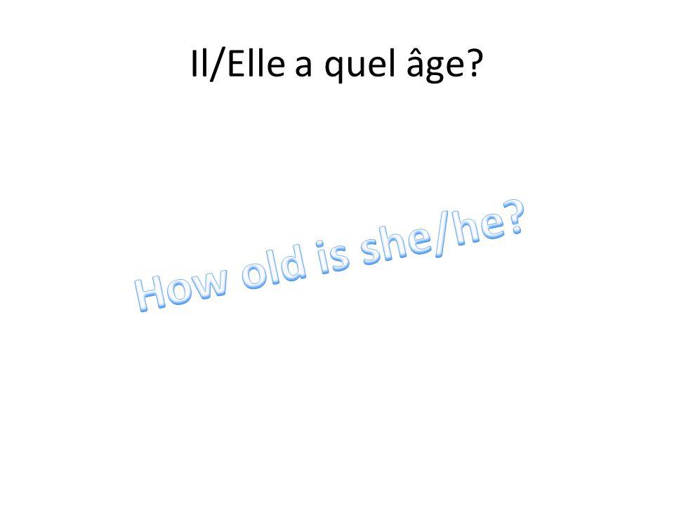 Il/Elle a quel âge?