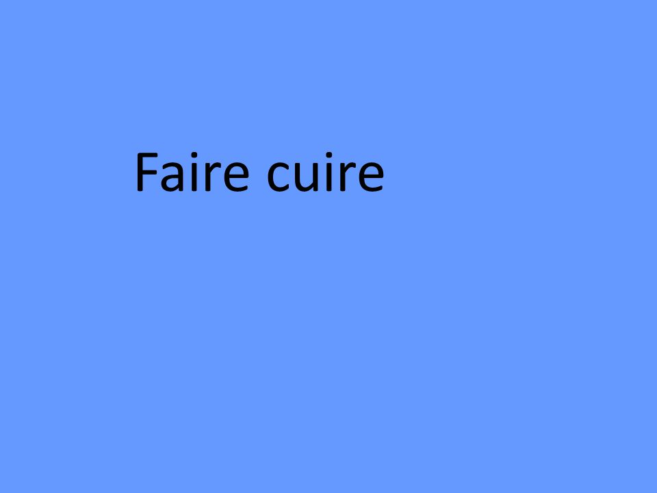 Faire cuire