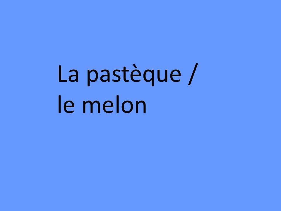 La pastèque / le melon