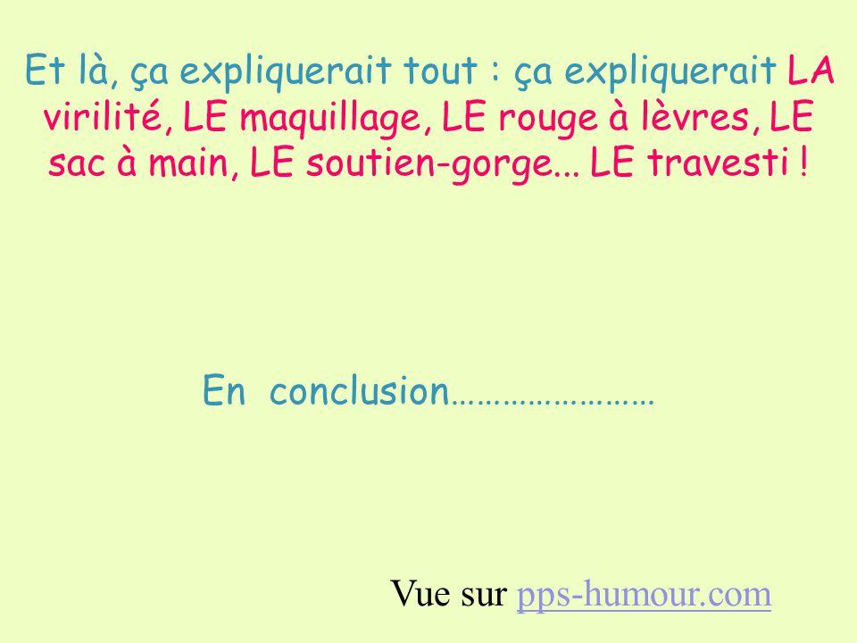 LA langue française à été inventée par UN travelo. Vue sur pps-humour.compps-humour.com