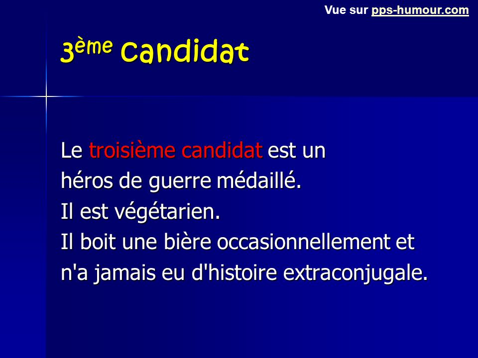 2ème candidat Le deuxième candidat a déjà été viré deux fois. Il dort jusqu'à midi. Il fumait de l'opium au collège et boit un quart de litre de whisk
