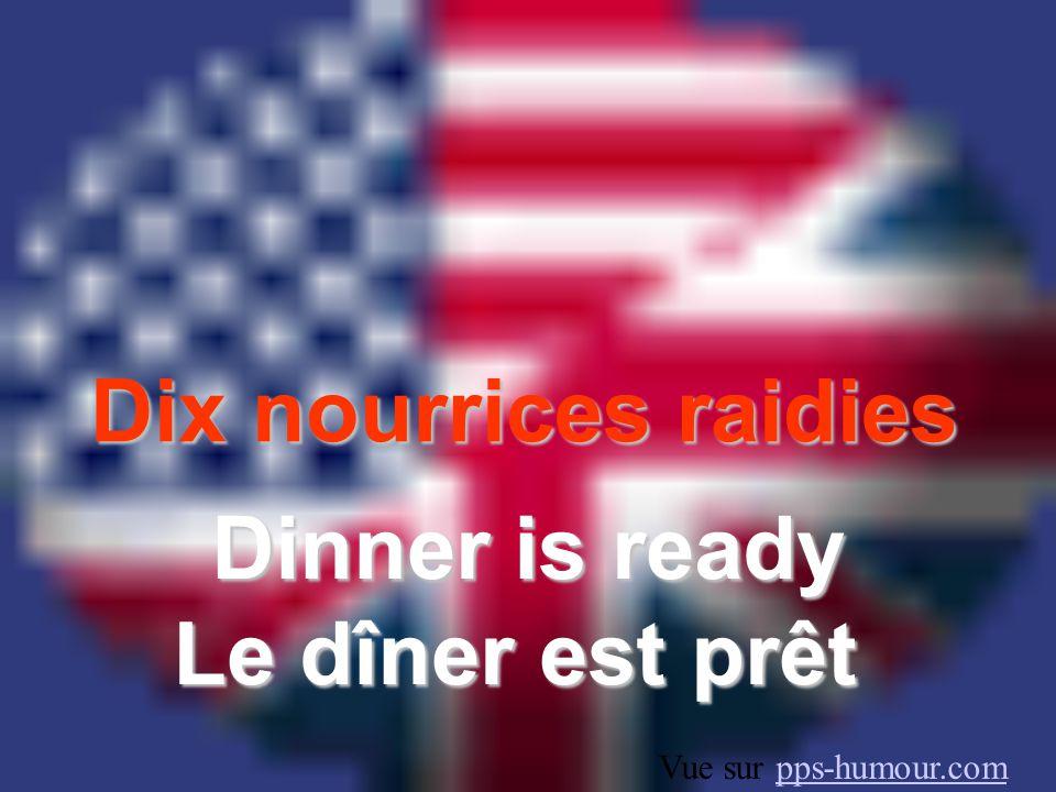 Dix nourrices raidies Dinner is ready Le dîner est prêt Vue sur pps-humour.compps-humour.com
