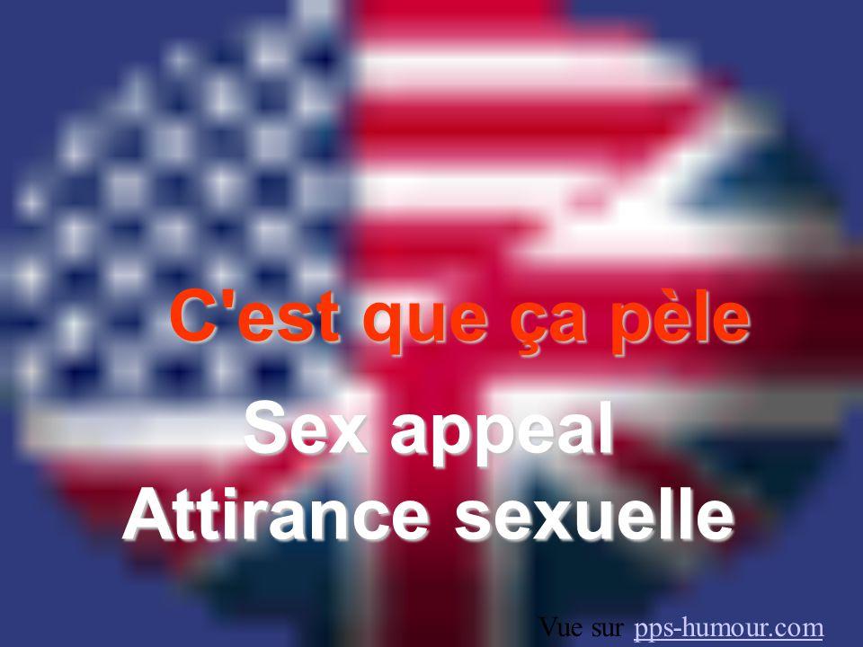 C est que ça pèle Sex appeal Attirance sexuelle Vue sur pps-humour.compps-humour.com