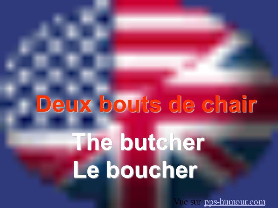 Deux bouts de chair The butcher Le boucher Vue sur pps-humour.compps-humour.com