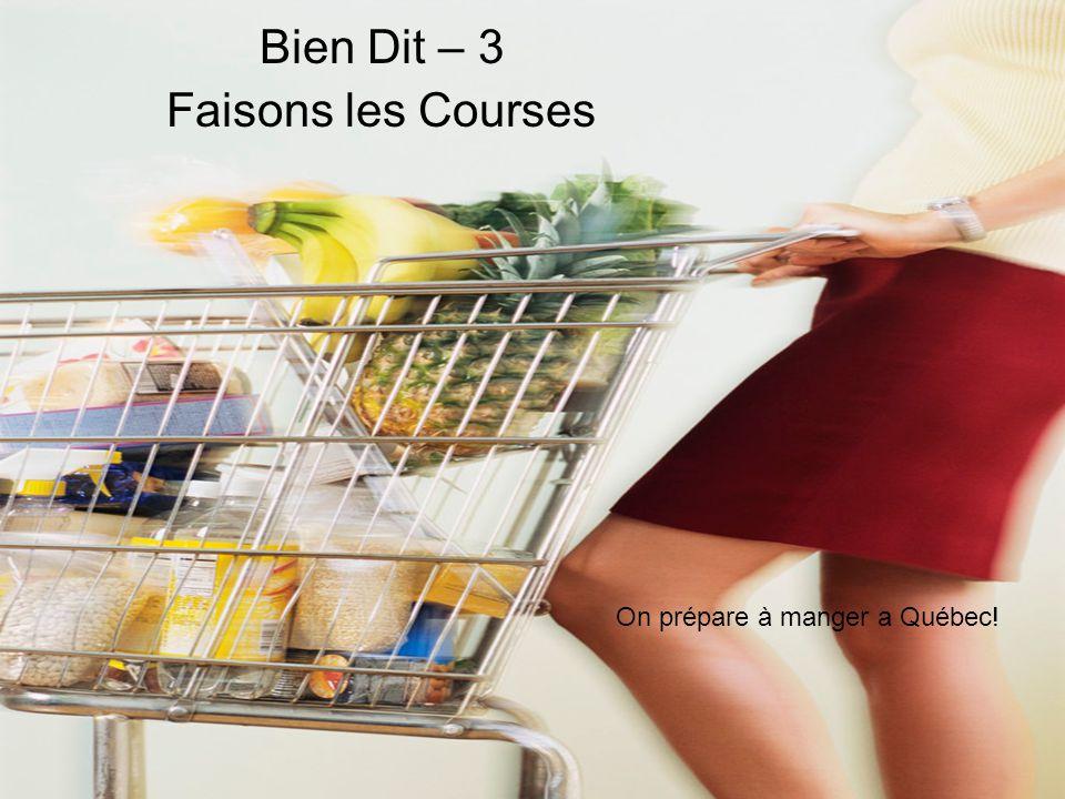 Bien Dit – 3 Faisons les Courses On prépare à manger a Québec!