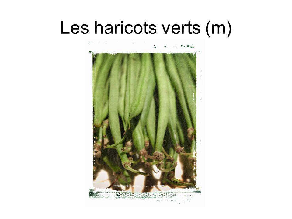 Les haricots verts (m)