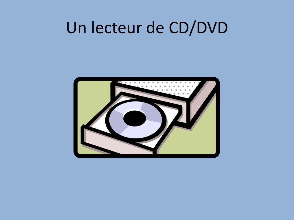Un lecteur de CD/DVD
