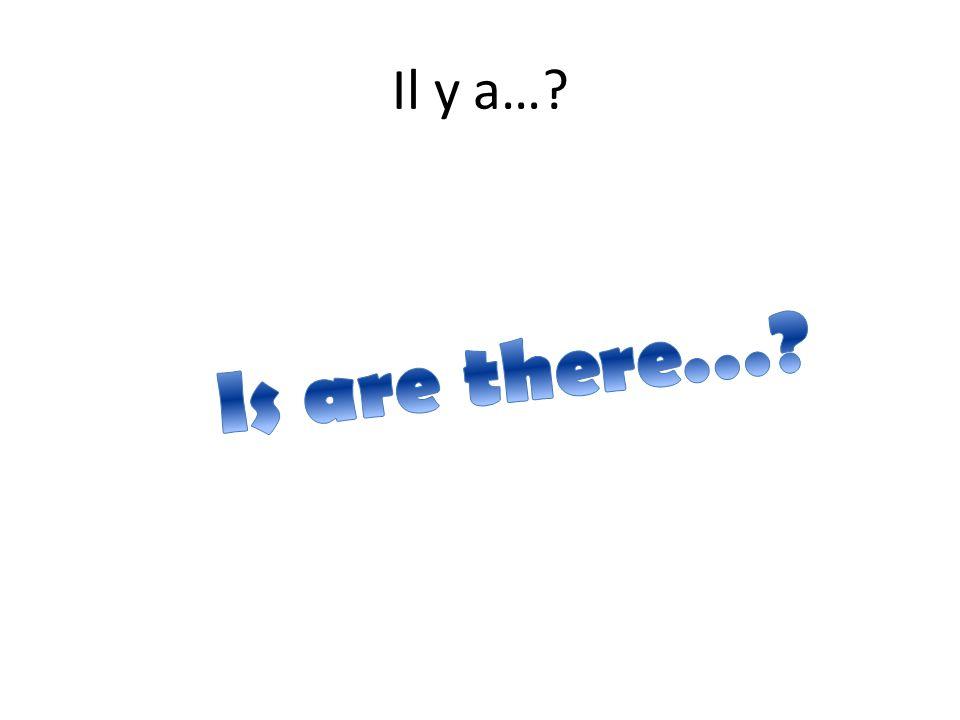 Il y a…