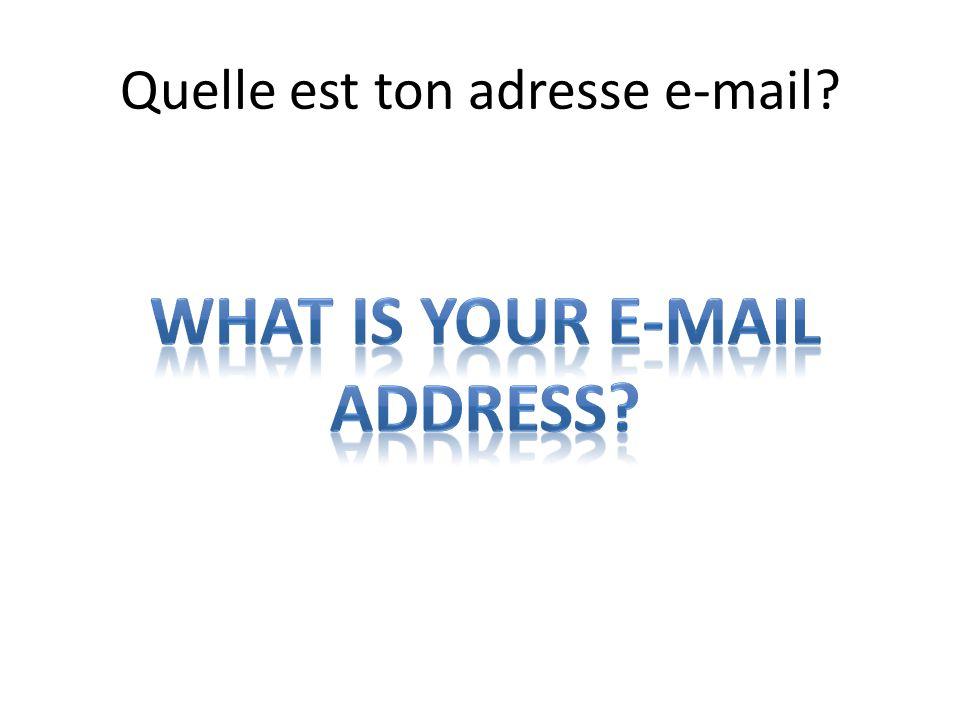 Quelle est ton adresse e-mail