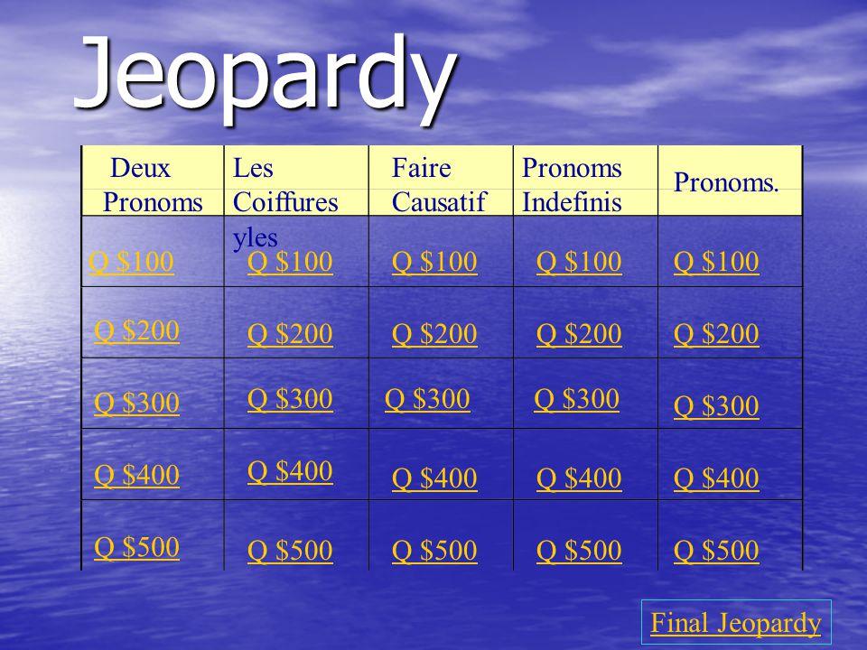 $500 Answer from Faire Causatif Fais-la nettoyer!