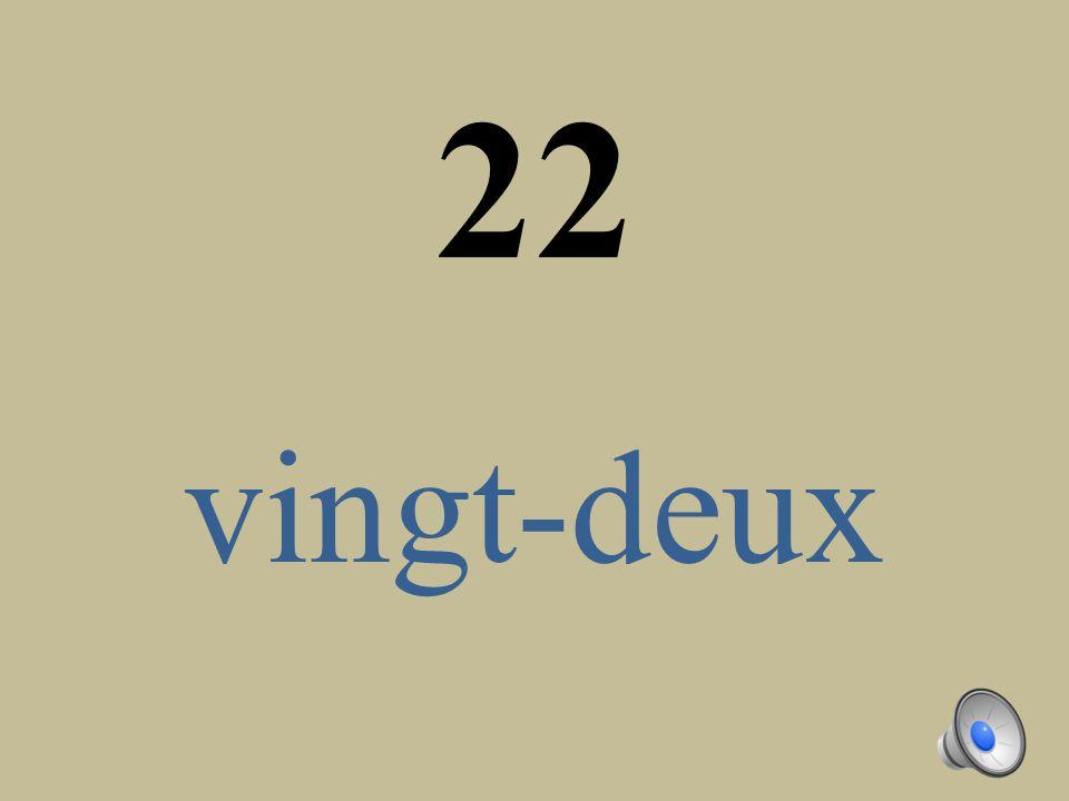 22 vingt-deux