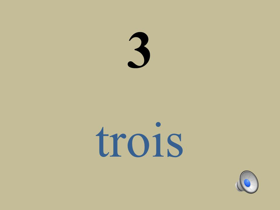3 trois