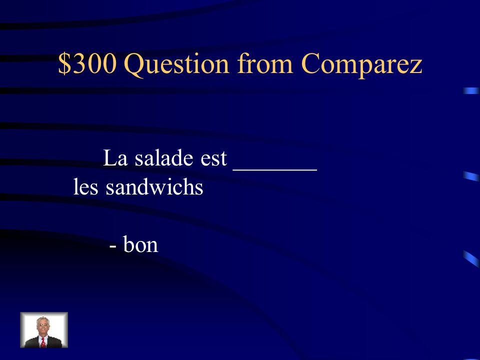 $200 Answer from Comparez plus chères que